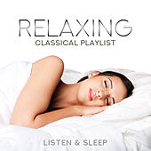 Relaxing Classical Playlist: Listen & Sleep de Various Artists