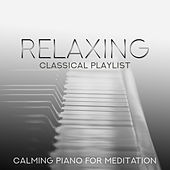 Relaxing Classical Playlist: Calming Piano for Meditation de Various Artists