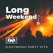 Long Weekend: Electronic Party Hits, Ultra EDM Revolution von Various Artists