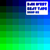 Beat Tape Drop 02 by Dan West