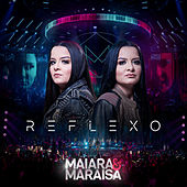 Reflexo - Deluxe (Ao Vivo) de Maiara & Maraisa