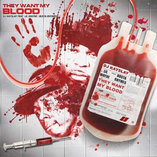 They Want My Blood (feat. Lil Wayne & Busta Rhymes) by DJ Kayslay