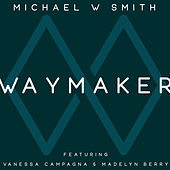 Waymaker by Michael W. Smith