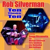 Ten Times Ten by Rob Silverman