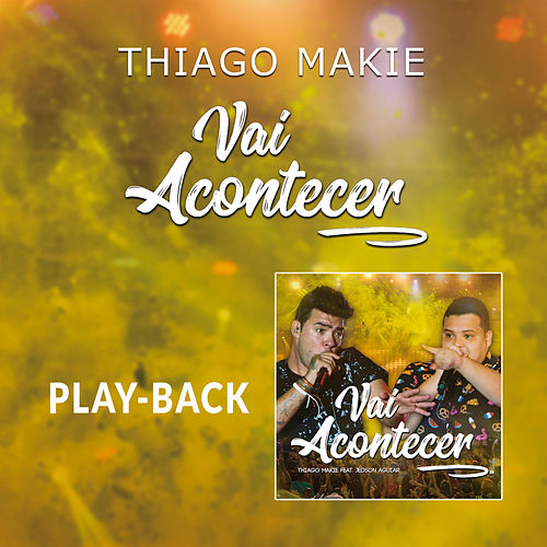 Vai Acontecer (Playback) de Thiago Makie