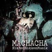 NikMedNakkenMusik von Machacha