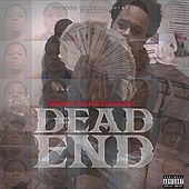 Dead End by MoneyMakinMirr