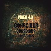 Conscious (Edited) by Video 4.0
