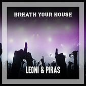 Breath Your House by Leoni