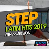 Step Latin Hits 2019 Fitness Session (15 Tracks Non-Stop Mixed Compilation for Fitness & Workout - 132 BPM / 32 Count) by Various Artists