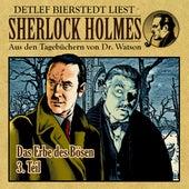Das Erbe des B??sen 3. Teil (Sherlock Holmes : Aus den Tageb??chern von Dr. Watson) by Sherlock Holmes