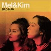 Bad Man by Mel & Kim