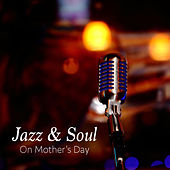 Jazz & Soul On Mother's Day von Various Artists