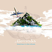 Sometimes It's Not A Dream by Govinda