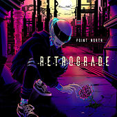 Retrograde by Point North
