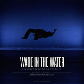 Wade in the Water (Original Soundtrack) de Ibrahim Maalouf