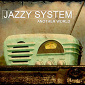 Another World von Jazzy System
