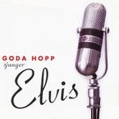 Goda Hopp sjunger Elvis de Goda Hopp