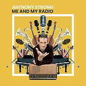Me and My Radio by Anthony Strong