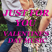 Just For You Valentine's Day Music de Various Artists