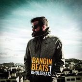 Banginbeats, Vol. 1 by Kholebeatz