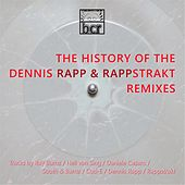 The History of the Dennis Rapp and Rappstrakt Remixes by Various Artists