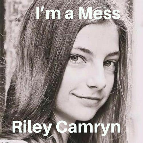 I'm a Mess de Riley Camryn