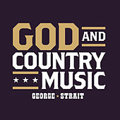 God And Country Music by George Strait