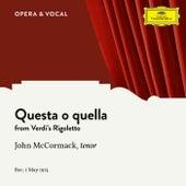 Verdi: Rigoletto: Questa o quella by John McCormack