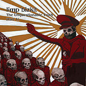 The Unquestionable Truth de Limp Bizkit