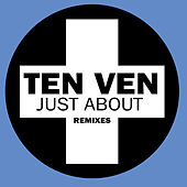 Just About (Remixes) von Ten Ven