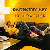 No Brainer de Anthony Bey