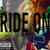 Ride On by Alpha