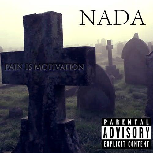 Pain Is Motivation de Nada