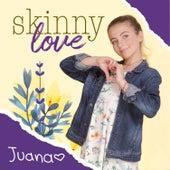 Skinny Love de Juana