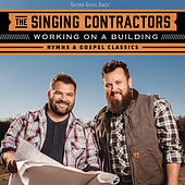Working On A Building: Hymns & Gospel Classics (Live) by The Singing Contractors