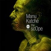 The Scope de Manu Katché