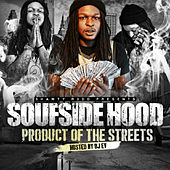 Product of the Streets von Soufside Hood