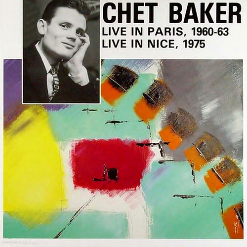 Live in Paris (1960-63), Live in Nice (1975) by Chet Baker
