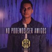 No Podemos Ser Amigos by El Cheyo Carrillo