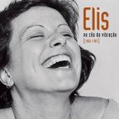 Elis - No Céu Da Vibração [1968-1981] von Elis Regina