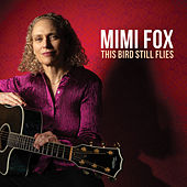 The Bird Still Flies by Mimi Fox