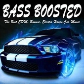 Bass Boosted (The Best EDM, Bounce, Electro House Car Music Mix) de Various Artists