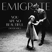 You Are So Beautiful (Acoustic) by Emigrate