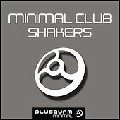 Minimal Club Shakers by Various Artists