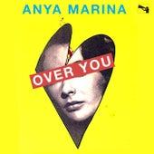 Over You by Anya Marina