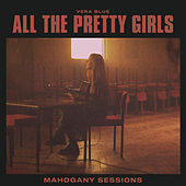 All The Pretty Girls (Mahogany Sessions) von Vera Blue