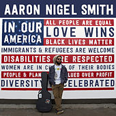 In Our America by Aaron Nigel Smith