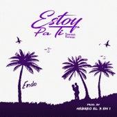 Estoy Pa Ti by ENDO