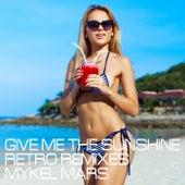 Give Me the Sunshine (Retro Remixes) de Mykel Mars